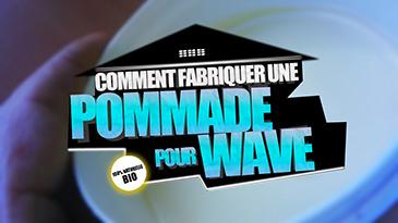 comment fabriquer une pommade pour waves