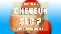 hydrater cheveux sec 360 waves