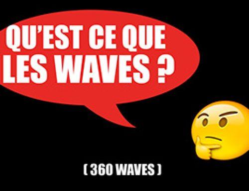 QU'EST CE QUE LES WAVES ?