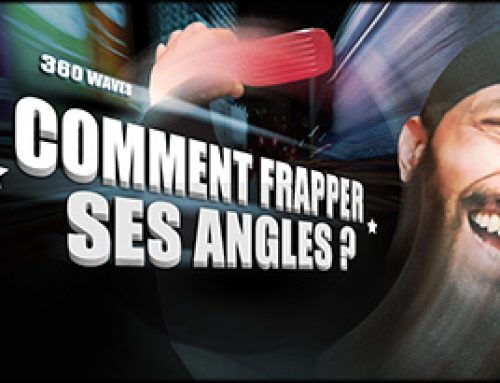 360 WAVE: COMMENT FRAPPER SES ANGLES ?